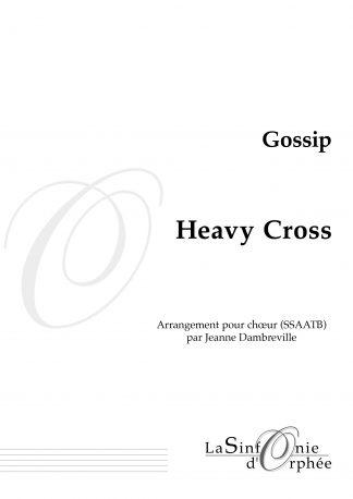 Gossip, Heavy Cross